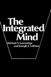 Integrated Mind - Gazzaniga, Michael S.