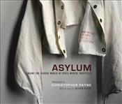 Asylum : Inside the Closed World of State Mental Hospitals - Sacks, Oliver