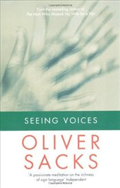Seeing Voices - Sacks, Oliver