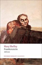 Frankenstein : or The Modern Prometheus - The 1818 Text  - Shelley, Mary