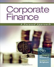 Corporate Finance 3E : A Focused Approach - Ehrhardt, Michael
