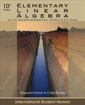 Elementary Linear Algebra 10e ISV : With Supplemental Applications - Anton, Howard