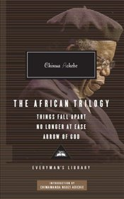 African Trilogy : Things Fall Apart, No Longer at Ease, Arrow of God - Achebe, Chinua