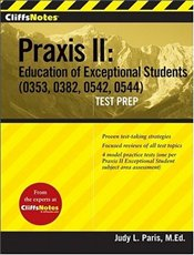 Cliffs Notes : Praxis II : Education of Exceptional Students (0353, 0382, 0542, 0544)  - Paris, Judy