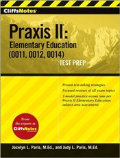 Cliffs Notes : Praxis II : Elementary Education (0011, 0012, 0014)  - Paris, Judy