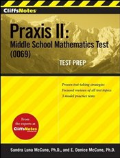 Cliffs Notes : Praxis II : Middle School Mathematics Test (0069) - McCune, Sandra