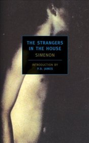 Strangers in the House - Simenon, Georges