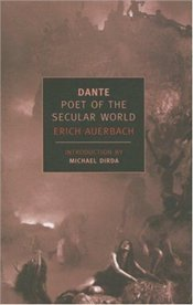 Dante : Poet of the Secular World  - Auerbach, Erich