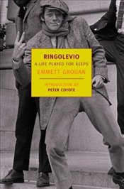 Ringolevio : A Life Played for Keeps - Grogan, Emmett