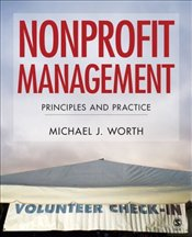 Nonprofit Management : Principles and Practice - Worth, Michael