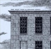 West Wing - Gorey, Edward
