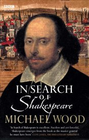 In Search of Shakespeare - Wood, Michael