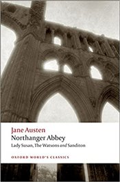Northanger Abbey, Lady Susan, The Watsons, Sanditon - Austen, Jane