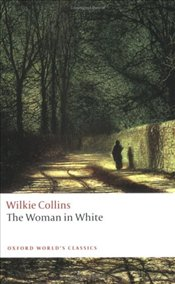 Woman in White  - Collins, Wilkie