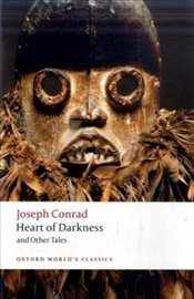 Heart of Darkness and Other Tales  - Conrad, Joseph