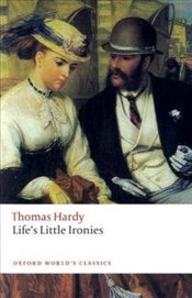 Lifes Little Ironies  - Hardy, Thomas