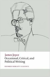 Occasional, Critical, and Political Writing - Joyce, James