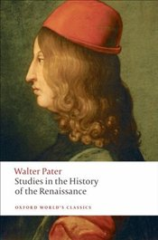 Studies in the History of the Renaissance  - Pater, Walter Horatio