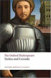 Troilus and Cressida  - Shakespeare, William