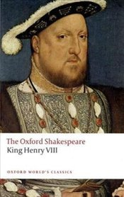 King Henry VIII : or All is True  - Shakespeare, William