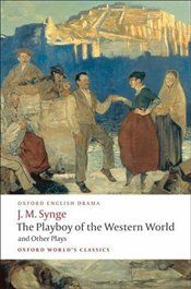 Playboy of the Western World and Other Plays - Synge, J.M.