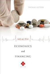 Health Economics and Financing 4E - Getzen, Thomas E.