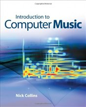 Introduction to Computer Music - Collins, Nick