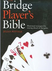 Bridge Players Bible : Illustrated Strategies for Staying Ahead of the Game - Pottage, Julian