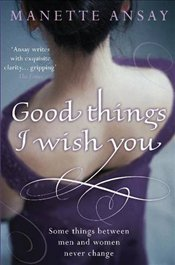 Good Things I Wish You - ANSAY, A. MANETTE