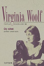 Üç Gine - Woolf, Virginia