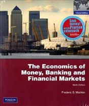 Economics of Money, Banking and Financial Markets 9e - Mishkin, Frederic S.