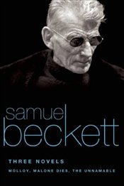 Three Novels : Molloy, Malone Dies, and Unnamable  - Beckett, Samuel