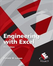 Engineering with Excel 3e : Revised Edition - Larsen, Ronald W.