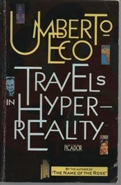 Travels in Hyperreality - Eco, Umberto