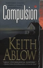Compulsion - Ablow, Keith