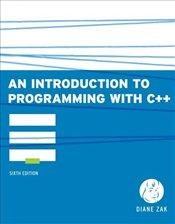 Introduction to Programming with C++ 6e, An - Zak, Diane