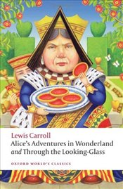 Alices Adventures in Wonderland and Through the Looking-Glass - Carroll, Lewis