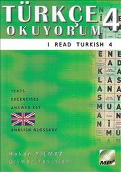 Türkçe Okuyorum 4 - I Read Turkish 4 : Texts Exercises Answer Key Glossary - Yılmaz, Hakan