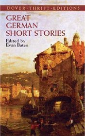 Great German Short Stories  - Bates, Evan