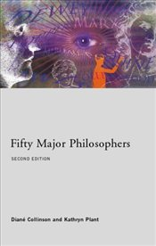 Fifty Major Philosophers 2e - Collinson, Diane
