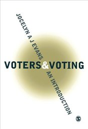 Voters and Voting : An Introduction - Evans, Jocelyn A.J.