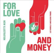 For Love and Money : New Illustration - Farrelly, Liz