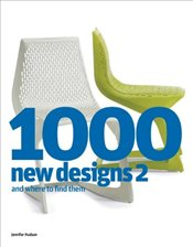 1000 New Designs and Where to Find Them 2e - Hudson, Jennifer