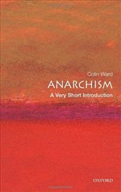 Anarchism : A Very Short Introduction  - Ward, Colin
