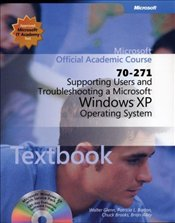 Supporting Users and Troubleshooting a Microsoft Windows XP Operating System  Exam 70-271 Package -