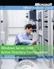 Windows Server 2008 Active Directory Configuration Package Exam:70-640 -