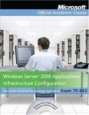 70-643: Windows Server 2008 Applications Infrastructure Configuration Package  -