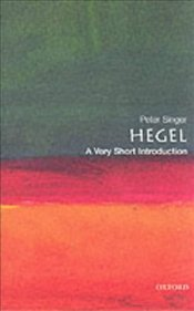 Hegel : A Very Short Introduction  - Singer, Peter