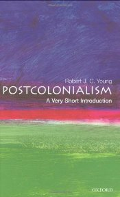 Postcolonialism : A Very Short Introduction  - Young, Robert