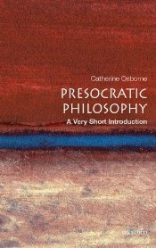 Presocratic Philosophy : A Very Short Introduction  - Osborne, Catherine